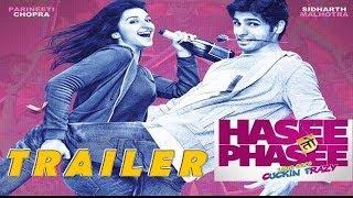Hasee Toh Phasee   Official Trailer   Sidharth Malhotra, Parineeti Chopra