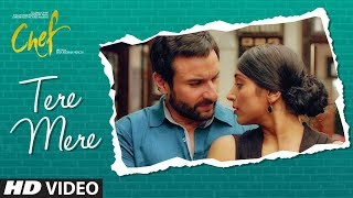 CHEF: Tere Mere Video Song