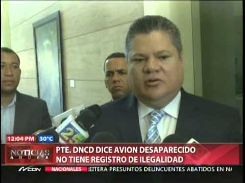 Pte. DNCD dice avión desaparecido no tiene registro de ilegalidad