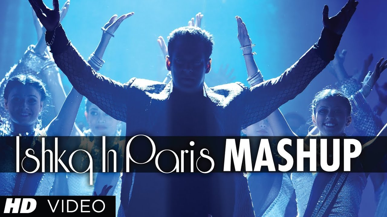 Mashup - Ishkq In Paris
