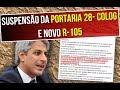 SUSPENSÃO DA PORTARIA 28 E R-105