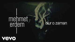 Mehmet Erdem Olur o zaman