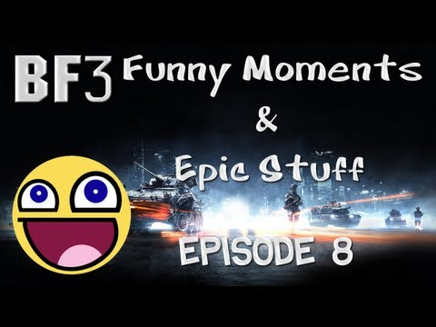 BF3 - Funny Moments & Epic Stuff - Episode 8
