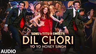 Yo Yo Honey Singh: DIL CHORI (Full Audio) Simar Kaur, Ishers  Hans Raj Hans Sonu Ke Titu Ki Sweety
