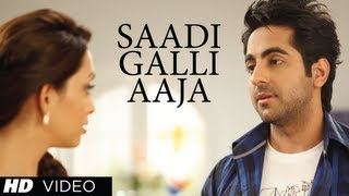 Nautanki Saala Full Song Saadi Galli Aaja