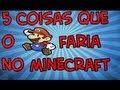 5 coisas que o Mario faria no Minecraft