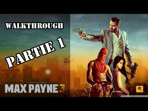 Max Payne 3 - Walkthrough Partie 1 Comment [HD]