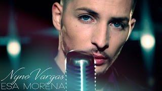 Nyno Vargas – Esa Morena