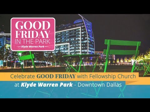 Good Friday In The Park - Friday, March 29 @ 7PM