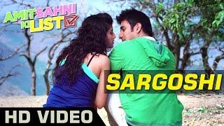 Amit Sahni Ki List - Sargoshi Official Video
