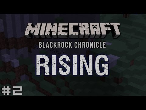 Minecraft - Blackrock Chronicle - Rising #2: Settling In, Part I