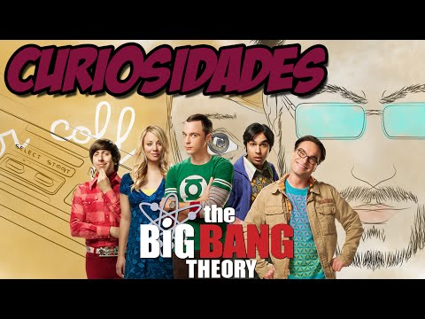 CURIOSIDADES: The Big Bang Theory