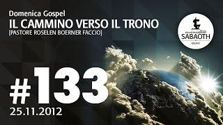 Domenica Gospel - 25 Novembre 2012 - Il cammino verso il trono - Pastore Roselen - Conferenza Sounds