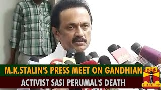 Watch M.K.Stalin's Press Meet On Gandhian Activisit Sasi Perumal's Death Thanthi tv News 31/Jul/2015 online