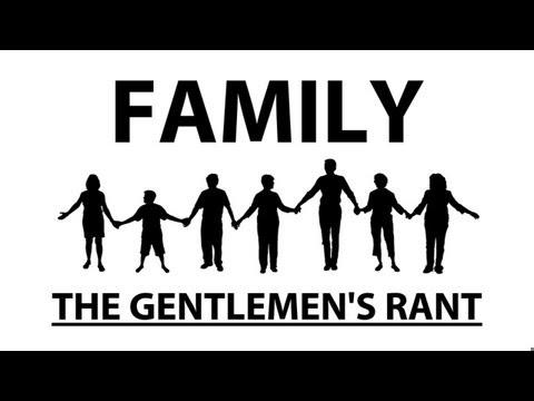 The Gentlemen's Rant: Family