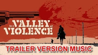 IN A VALLEY OF VIOLENCE Trailer Music Version | Official Soundtrack Theme Song