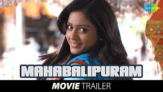 Mahabalipuram Theatrical Trailer