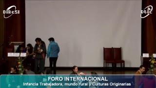 FORO INTERNACIONAL: Infancia Trabajadora, mundo rural y Culturas Originarias 17/10/2017 Mañana