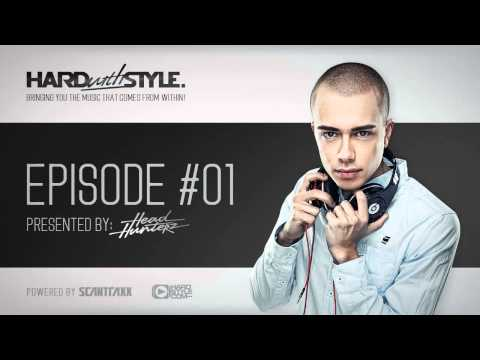 Episode #1 - Headhunterz - Hard With Style