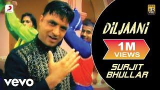 Surjit Bhullar - Diljaani Video  Diljaani