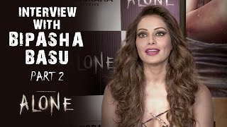 Alone Interview With Bipasha Basu - Part 2