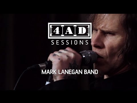 Mark Lanegan Band - 4AD Session