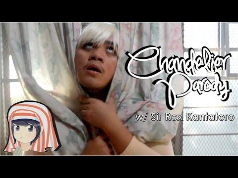 Chandelier PARODY- Sir Rex Kantatero & Lloyd Caden