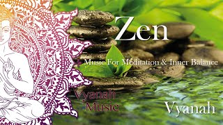 1 HOUR Zen Music For Inner Balance, Stress Relief and Relaxation by Vyanah