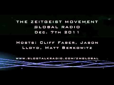 TZM Global Radio Show | Dec 7th -11  Cliff Faber, Jason Lloyd, Matt Berkowitz The Zeitgeist Movement