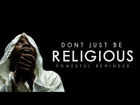 Don't Just Be Religious ᴴᴰ - Powerful Reminder - Mufti Menk