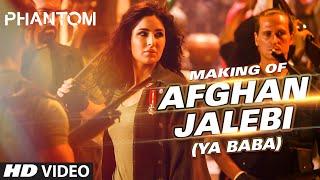 Phantom - Making of 'Afghan Jalebi(Ya Baba)' Video Song