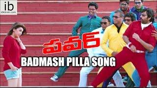 Power Badmash Pilla Promo Video Song
