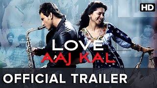 Love Aaj Kal   Official Trailer   Saif Ali Khan, Deepika Padukone