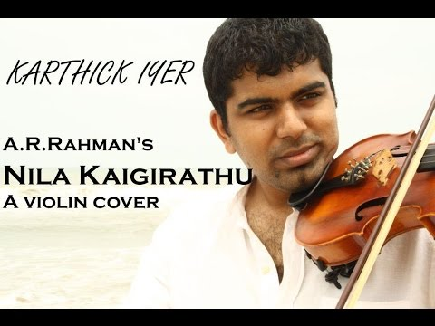 Nila Kaigirathu - A violin cover by Karthick Iyer (Indian Violin)