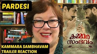 Kammara Sambhavam Trailer Reaction on Pardesi