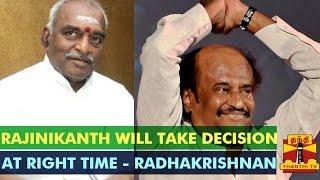 Rajinikanth Will Take Right Decision At Right Time News 19-12-2014 Online Rajinikanth Will Take Right Decision At Right Time Thanthi tv  News December-19