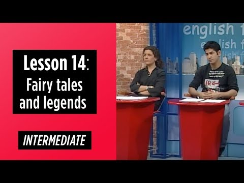 Intermediate Levels - Lesson 14: Fairy tales and legends