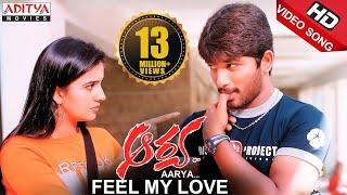 Feel My Love Video Song | Aarya