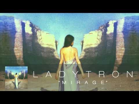 Ladytron - Mirage [Audio]