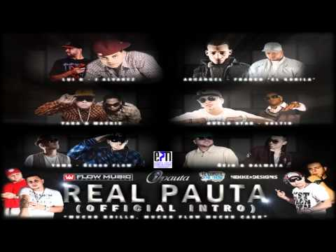 "Real Pauta 2 (Official Intro) ""Mucho Brillo, Mucho Flow Mucho Cash"" [LYRICS(c)2010]"