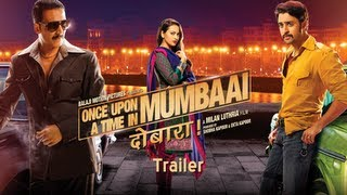 Once Upon A Time In Mumbai Dobaara Trailer