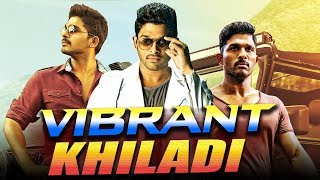 Vibrant Khiladi 2019 South Indian Movies Dubbed In Hindi Full Movie  Allu Arjun, Ileana D Cruz