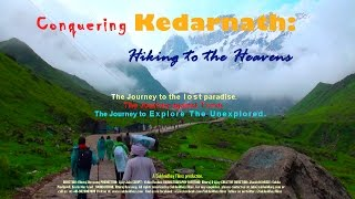 Conquering Kedarnath: Hiking to the Heavens! (Feature Film)- Rare film