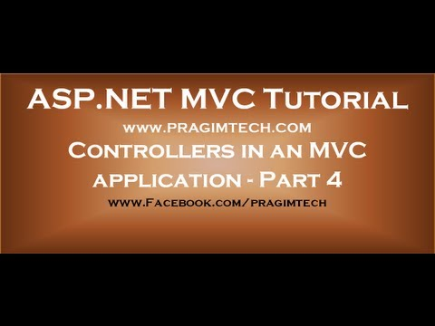 Controllers in an mvc application  Part 4