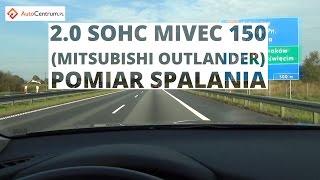 Mitsubishi Outlander 2.0 SOHC MIVEC 150 KM - pomiar spalania