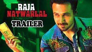 Raja Natwarlal OFFICIAL TRAILER OUT | Emraan Hashmi & Humaima Malick