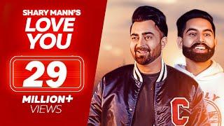 Love You - Sharry Mann (Full Video Song) | Parmish Verma | Latest Punjabi Song 2018 | Lokdhun