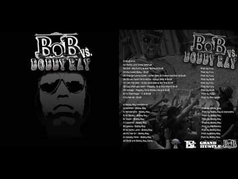 B.o.B - I Am The Man f/ OJ Da Juiceman & Bun B - B.o.B vs. Bobby Ray
