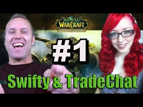 Swifty & Tradechat Mists of Pandaria ep1 (Gameplay/commentary)
