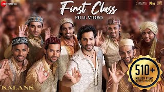 First Class - Full Video | Kalank